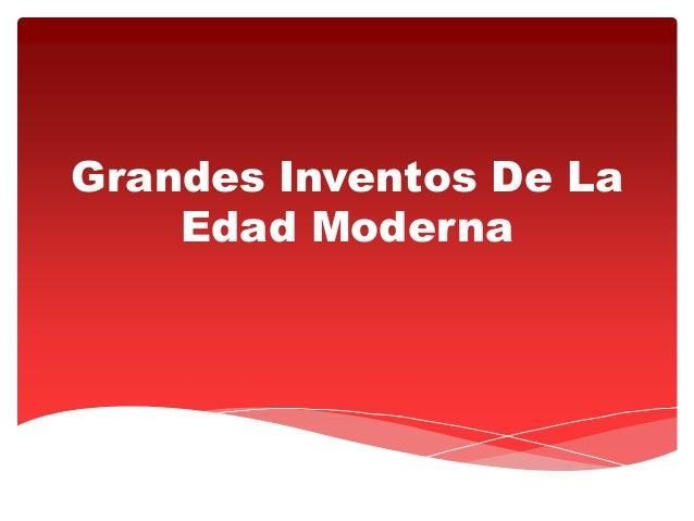 7 inventos de la edad moderna