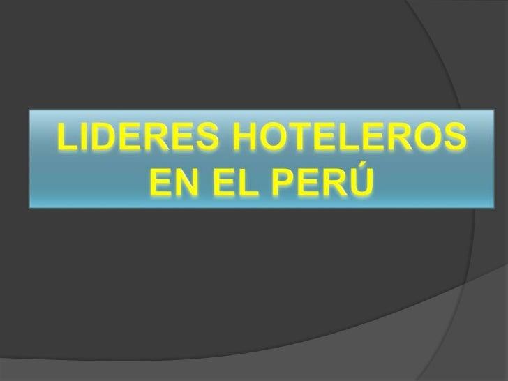 LIDERES HOTELEROS EN EL PERÚ<br />