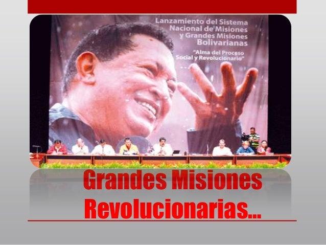 Grandes Misiones Revolucionarias…
