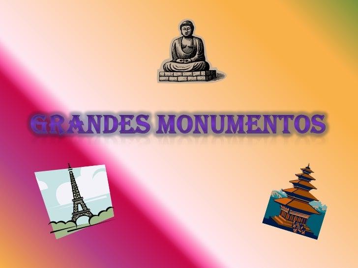 Grandes monumentos