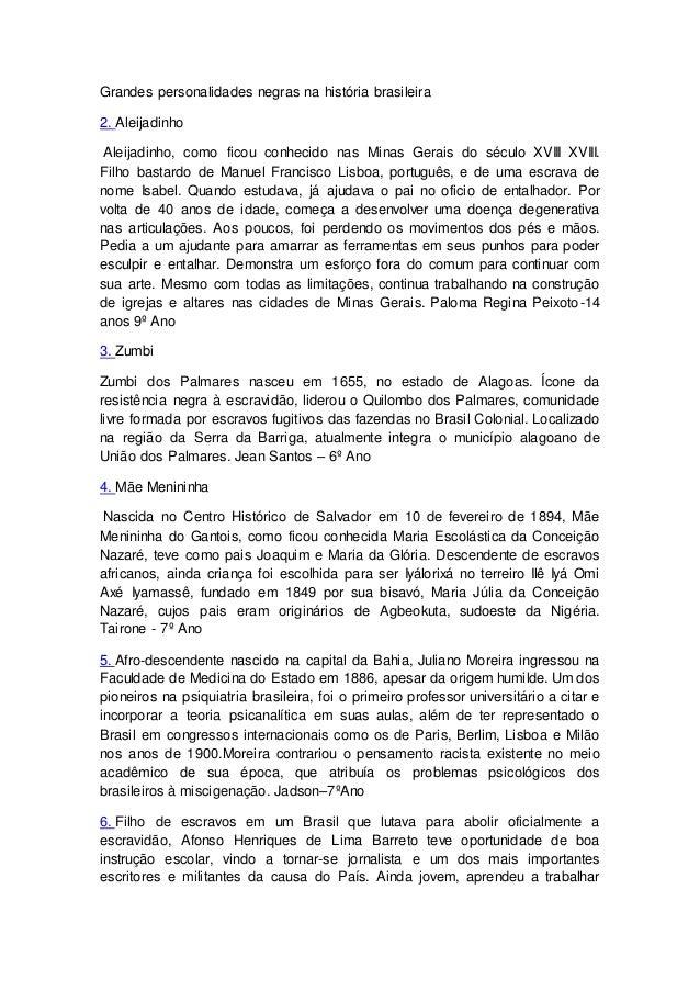 Grandes personalidades negras na história brasileira 2. Aleijadinho Aleijadinho, como ficou conhecido nas Minas Gerais do ...