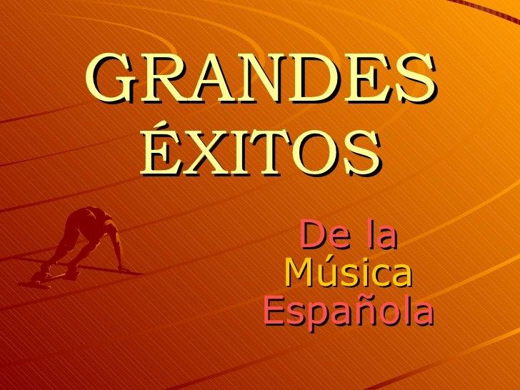 GRANDES  ÉXITOS De la Música Española