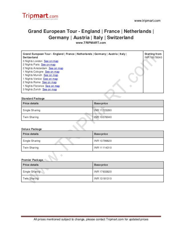 www.tripmart.com All prices mentioned subject to change, please contact Tripmart.com for updated prices Grand European Tou...