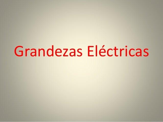 Grandezas Eléctricas