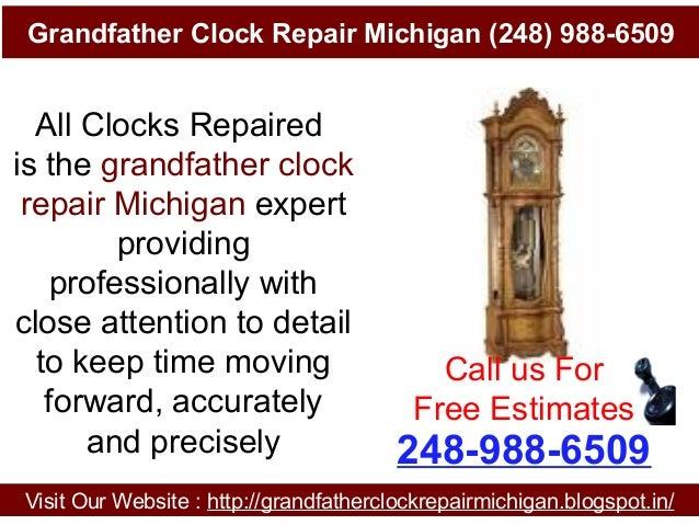 Grandfather Clock Repair Michigan (248) 988-6509 Visit Our Website : http://grandfatherclockrepairmichigan.blogspot.in/ 24...