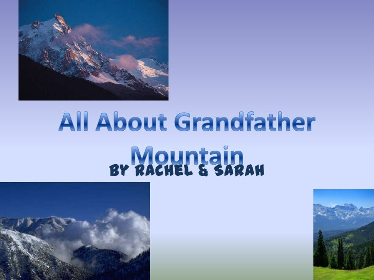 By Rachel & Sarah<br />All About Grandfather Mountain<br />