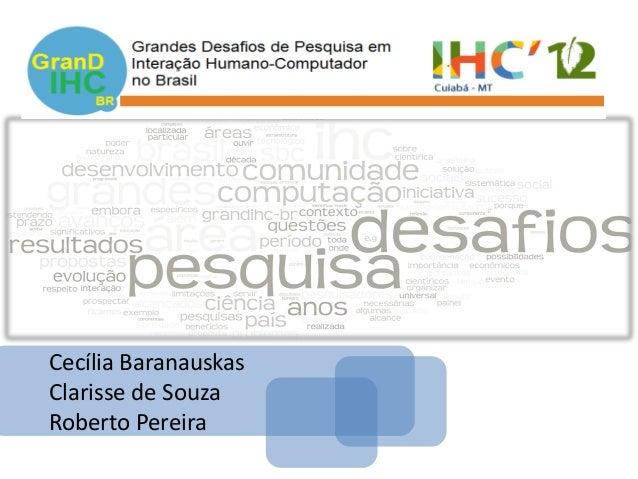 Cecília Baranauskas Clarisse de Souza Roberto Pereira