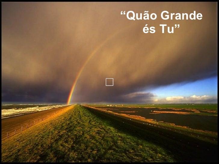 """"""" Quão Grande és Tu"""""""
