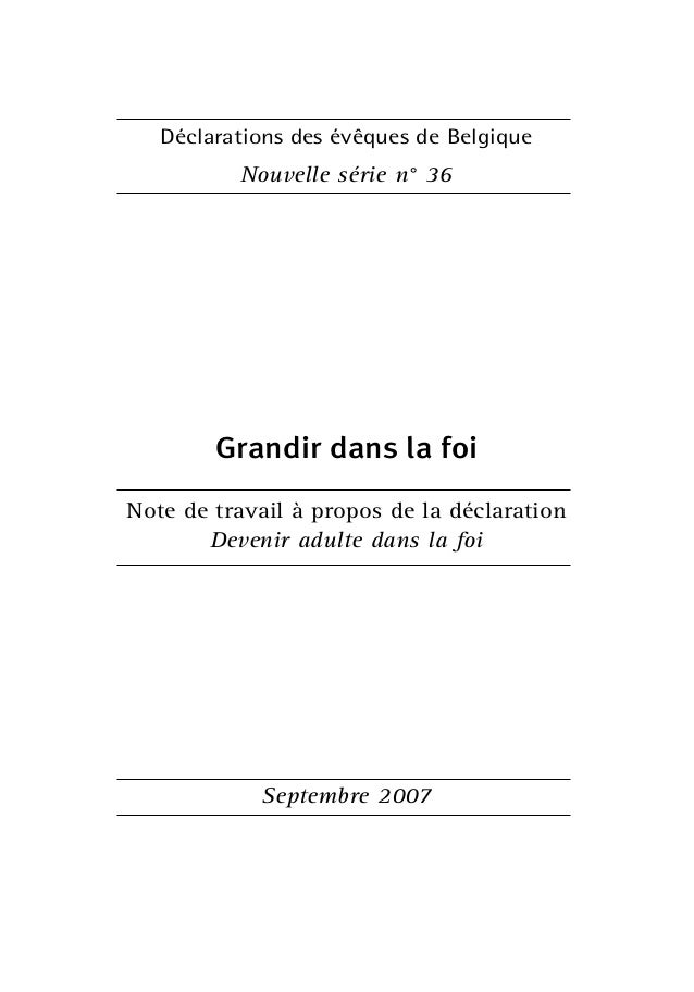 Déclarations des évêques de Belgique Nouvelle série n° 36 Grandir dans la foi Note de travail à propos de la déclaration D...
