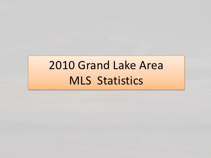 2010 Grand Lake Area      MLS  Statistics<br />