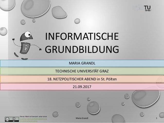 Dieses Werk ist lizenziert unter einer Creative Commons Namensnennung 4.0 International Lizenz. Maria Grandl 1 MARIA GRAND...