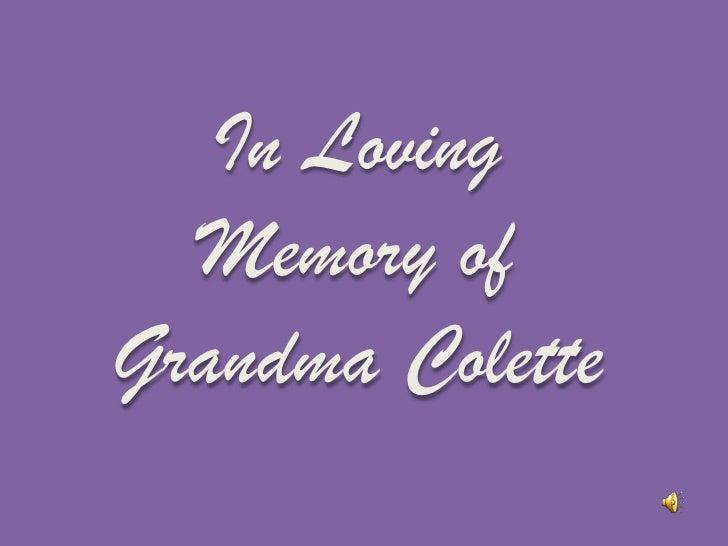 In Loving Memory of GrandmaColette <br />