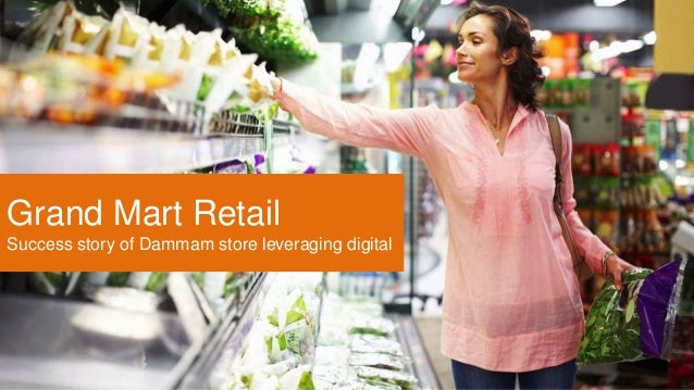 Grand Mart Retail Success story of Dammam store leveraging digital