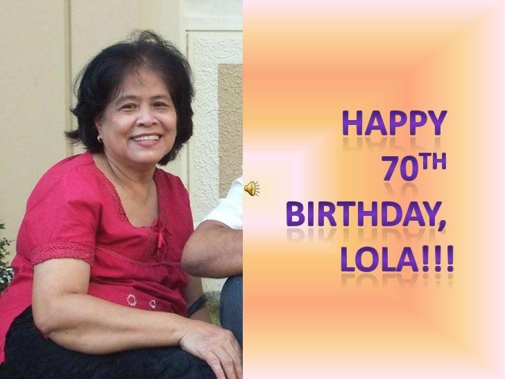 Happy <br />70th<br />Birthday, <br />Lola!!!<br />