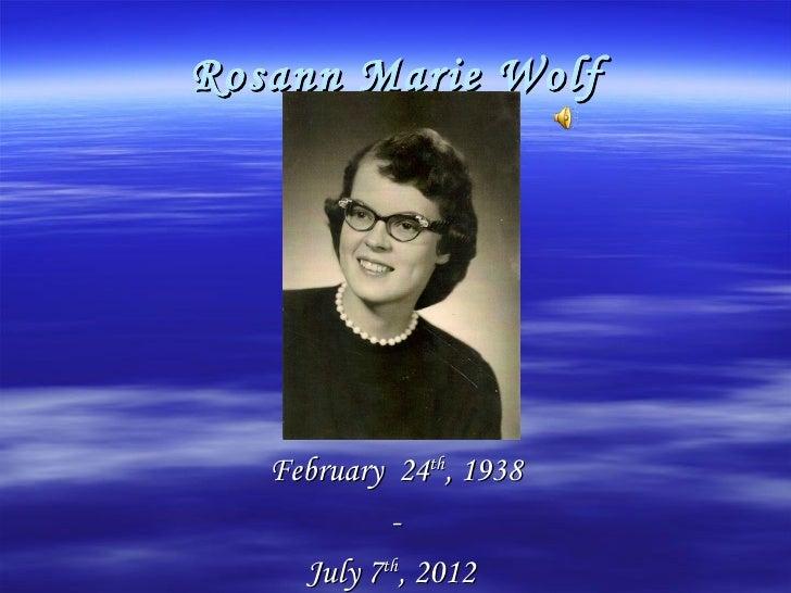 Rosann Marie Wolf   February 24th, 1938            -     July 7th, 2012