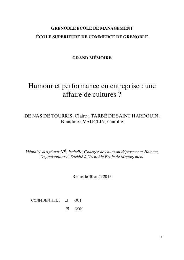 1 GRENOBLE ÉCOLE DE MANAGEMENT ÉCOLE SUPERIEURE DE COMMERCE DE GRENOBLE GRAND MÉMOIRE Humour et performance en entreprise ...