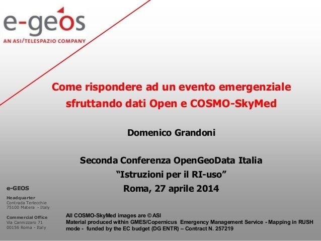 Come rispondere ad un evento emergenziale sfruttando dati Open e COSMO-SkyMed Domenico Grandoni Seconda Conferenza OpenGeo...