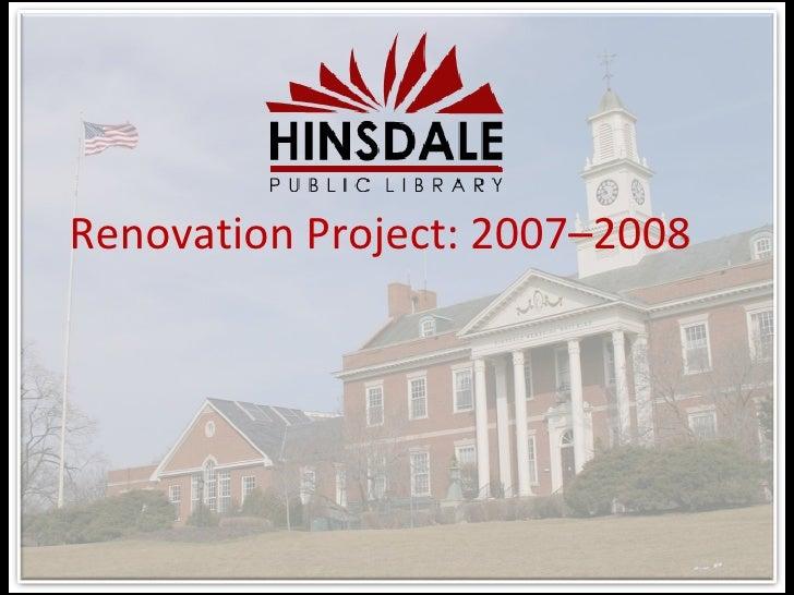 Renovation Project: 2007–2008