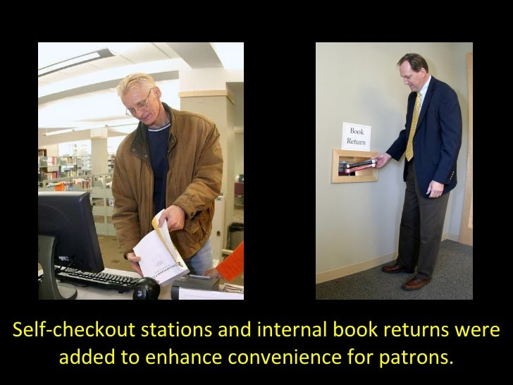 Self-checkout stations and internal book returns were added to enhance convenience for patrons.