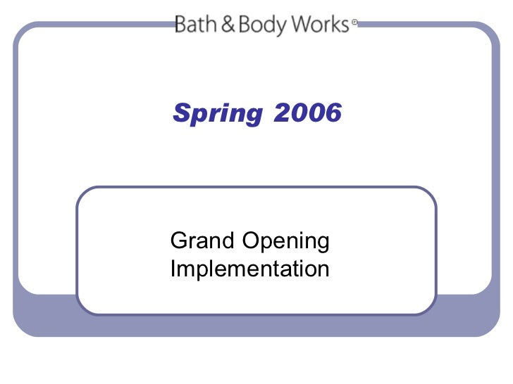 Spring 2006 Grand Opening Implementation