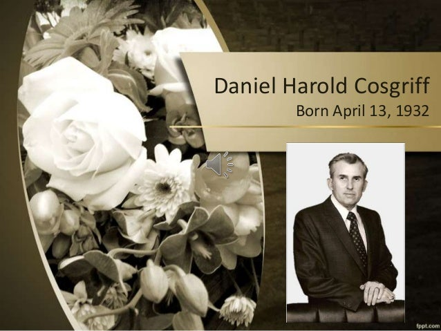 Daniel Harold Cosgriff Born April 13, 1932