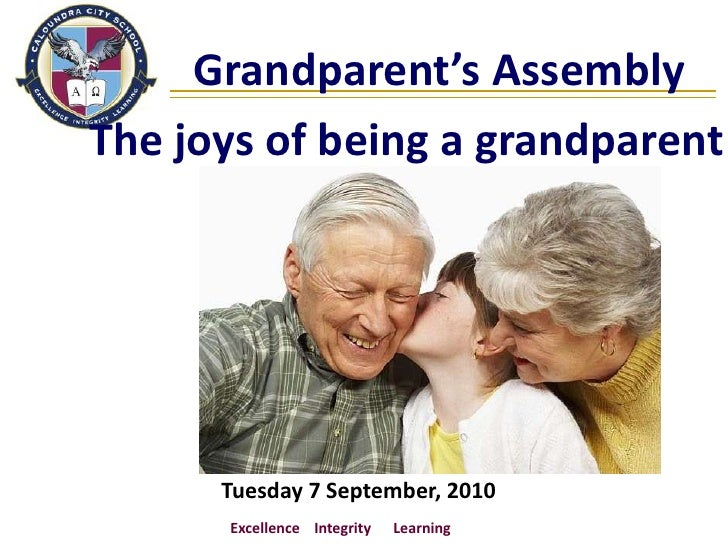 Grandparent's Assembly<br />The joys of being a grandparent<br />      Tuesday 7 September, 2010<br />Excellence    ...