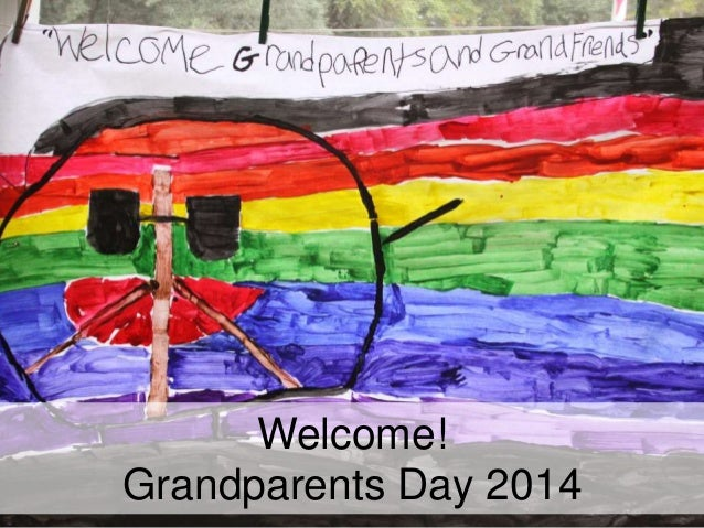 Welcome! Grandparents Day 2014