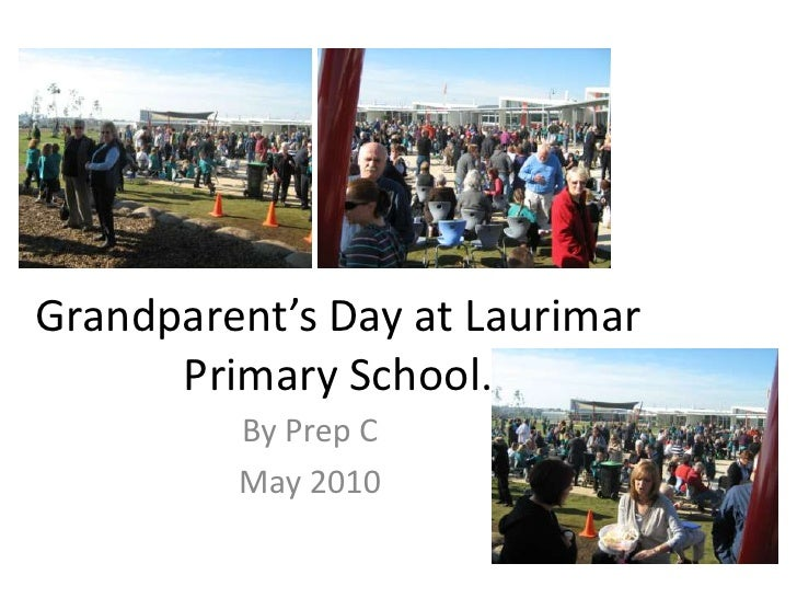 Grandparent's Day at Laurimar Primary School.<br />By Prep C<br />May 2010<br />