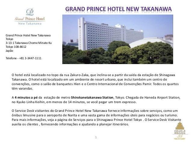 O hotel está localizado no topo da rua Zakuro-Zaka, que inclina-se a partir da saída da estação de Shinagawa Takanawa. O h...