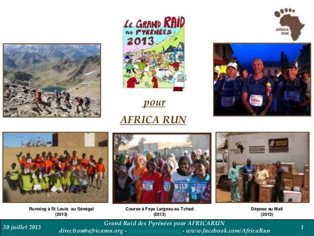 30 juillet 2013 Grand Raid des Pyrénées pour AFRICARUN direction@africarun.org - www.africarun.org - www.facebook.com/Afri...