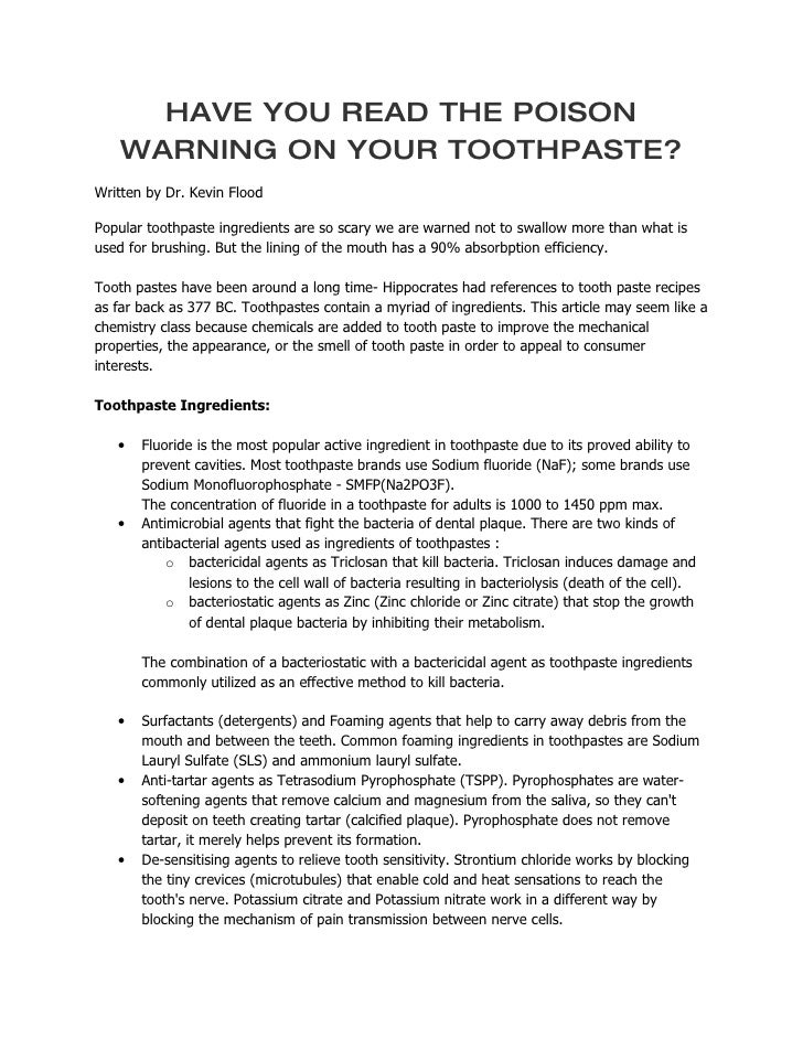 HAVE YOU READ THE POISON     WARNING ON YOUR TOOTHPASTE? Written by Dr. Kevin Flood  Popular toothpaste ingredients are so...