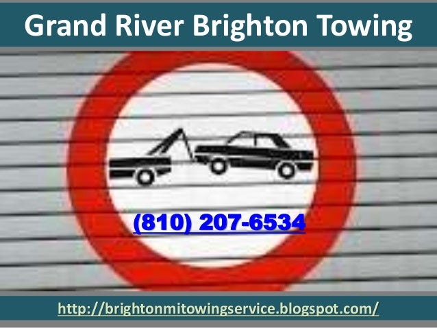 http://brightonmitowingservice.blogspot.com/ Grand River Brighton Towing (810) 207-6534