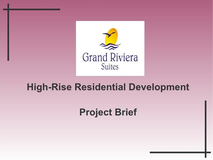 High-Rise Residential Development          Project Brief