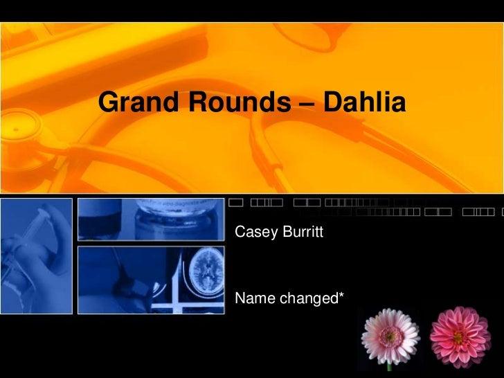 Grand Rounds – Dahlia<br />Casey Burritt<br />Name changed*<br />
