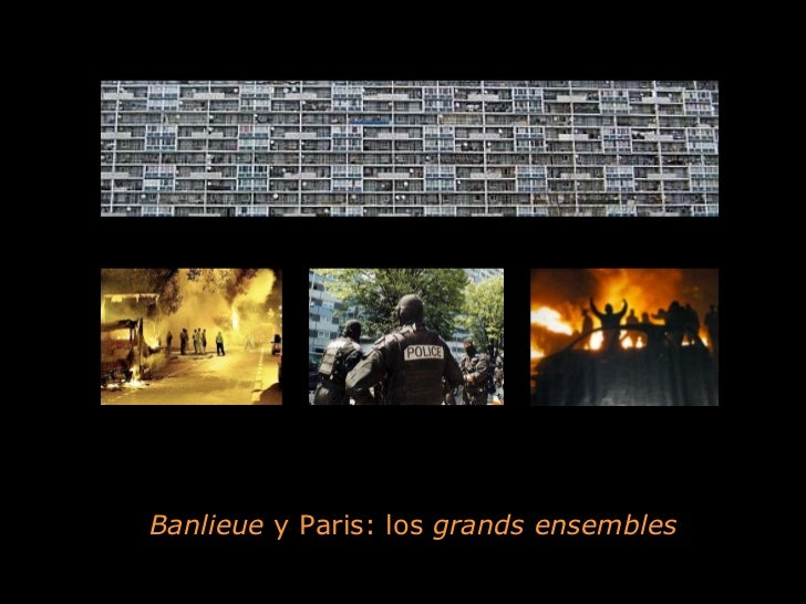 Banlieue  y Paris: los  grands ensembles