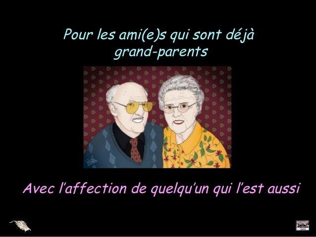 Pour les ami(e)s qui sont déjà grand-parents  Avec l'affection de quelqu'un qui l'est aussi