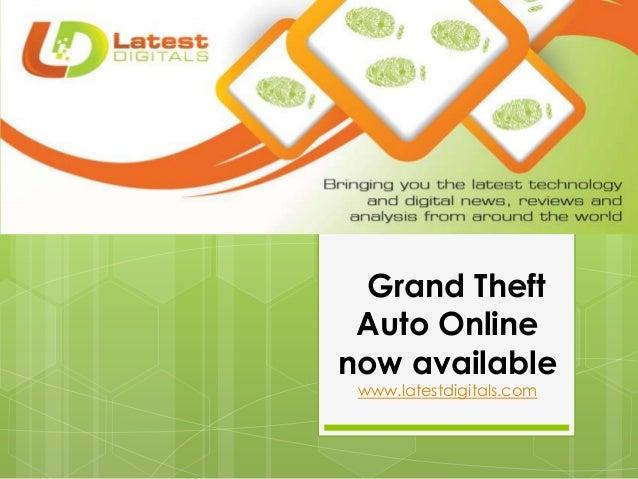 Grand Theft Auto Online now available www.latestdigitals.com