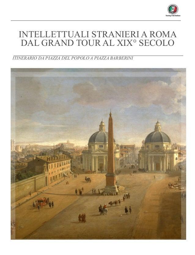 ITINERARIO DA PIAZZA DEL POPOLO A PIAZZA BARBERINI INTELLETTUALI STRANIERI A ROMA DAL GRAND TOUR AL XIX° SECOLO