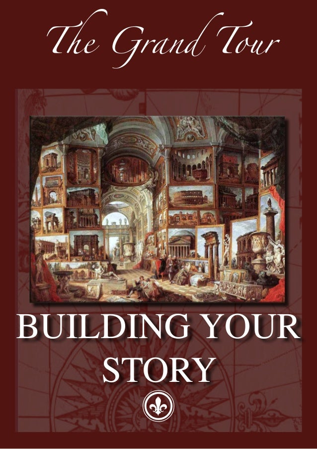 The Grand TourBUILDING YOUR    STORY