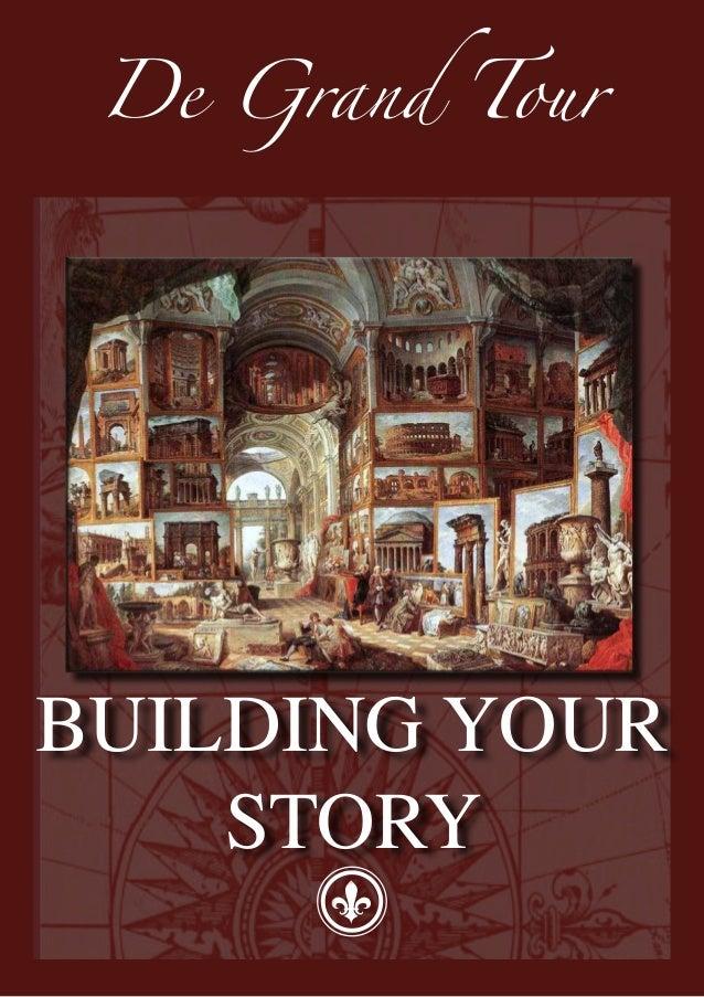 De Grand TourBUILDING YOUR    STORY