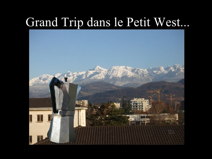 Grand Trip dans le Petit West...