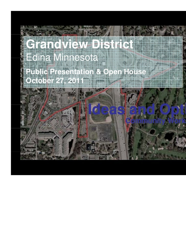 Grandview DistrictEdina MinnesotaPublic Presentation & Open HouseOctober 27 2011        27,history and culture of place   ...