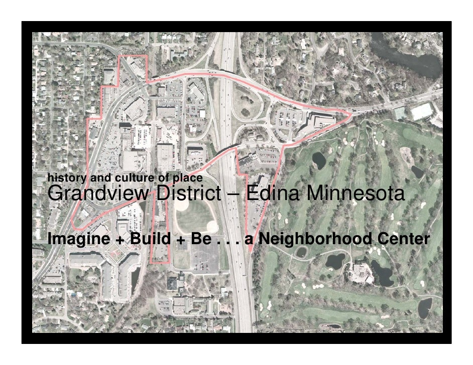 history and culture of placeGrandview District – Edina MinnesotaImagine + Build + Be . . . a Neighborhood Center          ...