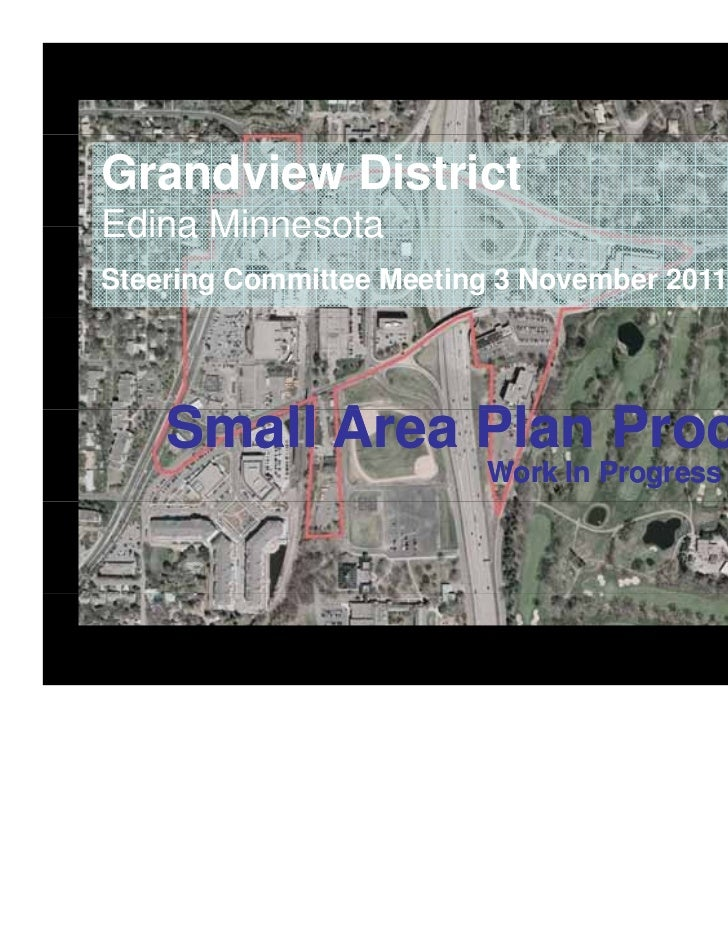 Grandview DistrictEdina MinnesotaSteering Committee Meeting 3 November 2011history and culture of place      Small A      ...
