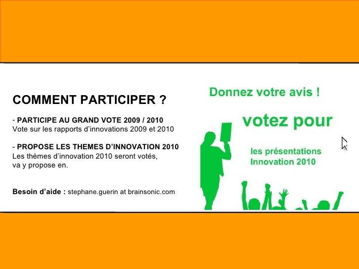 <ul><li>COMMENT PARTICIPER ?   </li></ul><ul><li>PARTICIPE AU GRAND   VOTE 2009 / 2010 </li></ul><ul><li>Vote sur les rapp...