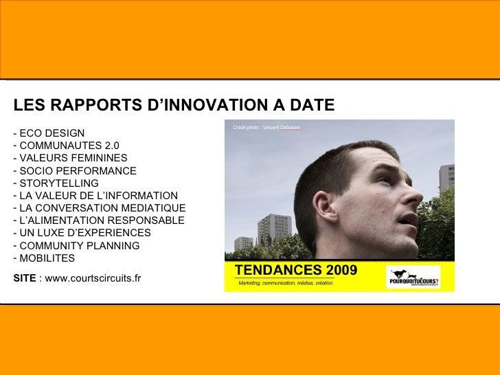 <ul><li>LES RAPPORTS D'INNOVATION A DATE </li></ul><ul><li>- ECO DESIGN </li></ul><ul><li>COMMUNAUTES 2.0 </li></ul><ul><l...
