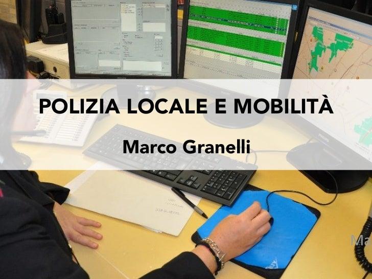 POLIZIA LOCALE E MOBILITÀ       Marco Granelli                            Mar