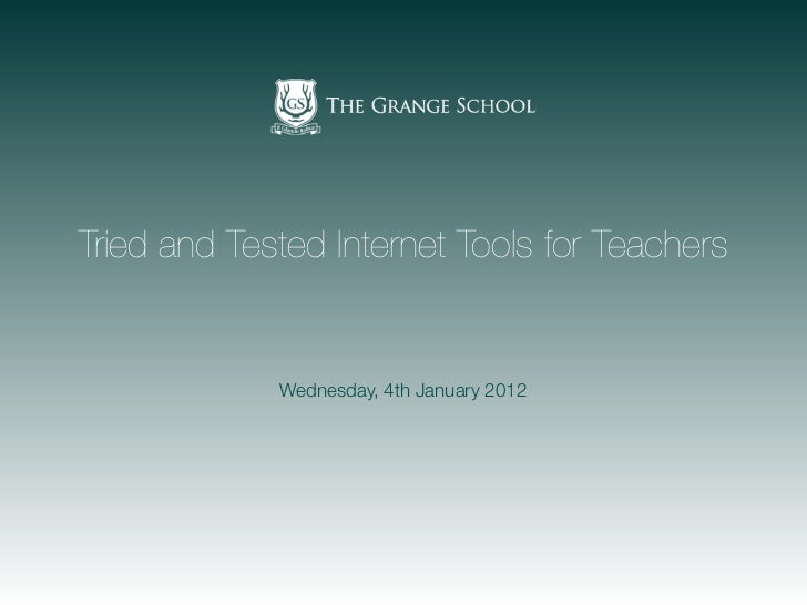 Tried and Tested Internet Tools for Teachers             Wednesday, 4th January 2012