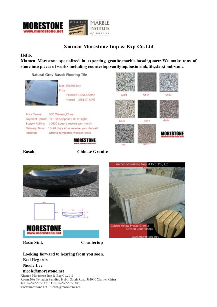 Xiamen Morestone Imp & Exp Co.LtdHello,Xiamen Morestone specialized in exporting granite,marble,basalt,quartz.We make tons...