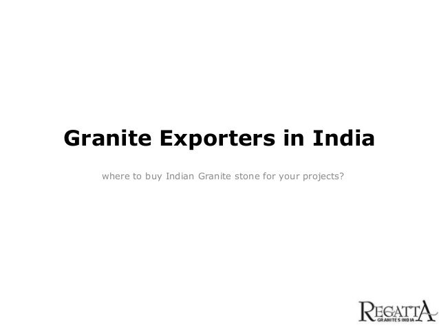 Granite Exporters in India where to buy Indian Granite stone for your projects?